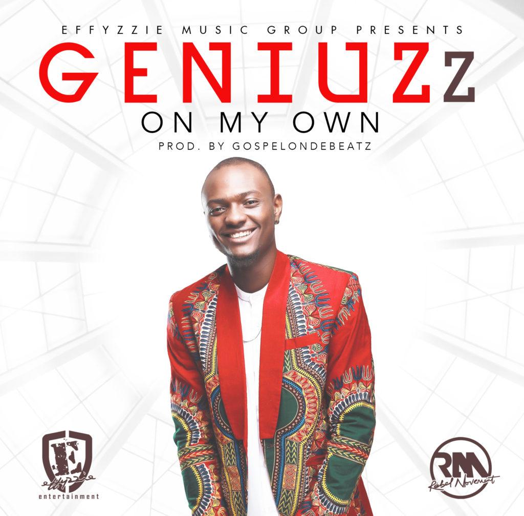 Geniuzz -- On My Own (Prod by GospelOnDeBeatz) Cover Art