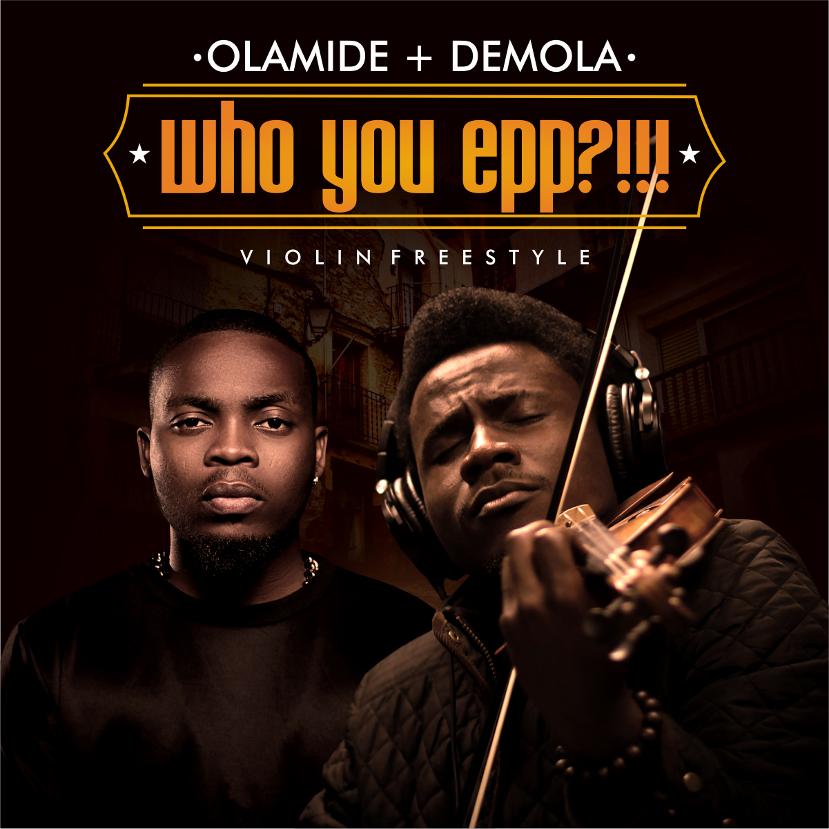 New Music: Download Demola X Olamide — Who You Epp, Violin Freestyle