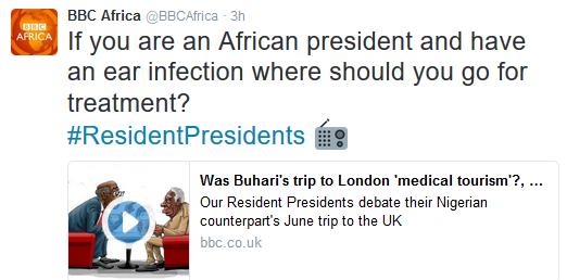 "BBC Africa Shade President Buhari : Was Buhari's Trip to London "" Medical Tourism ""?"