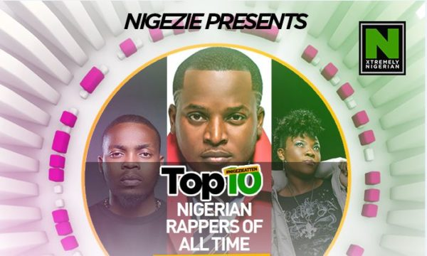 Lists the Top 10 Nigerian Rappers of ALL TIME
