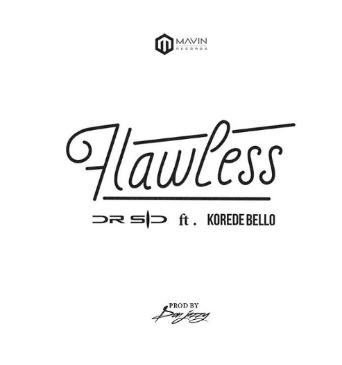 Download Dr Sid — Flawless Ft. Korede Bello (Prod by Don Jazzy)