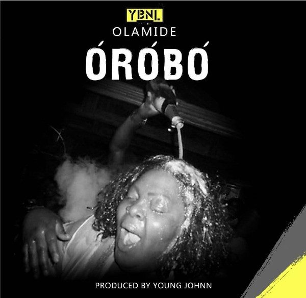 New Music : Download Olamide — Orobo (Prod by Young John)