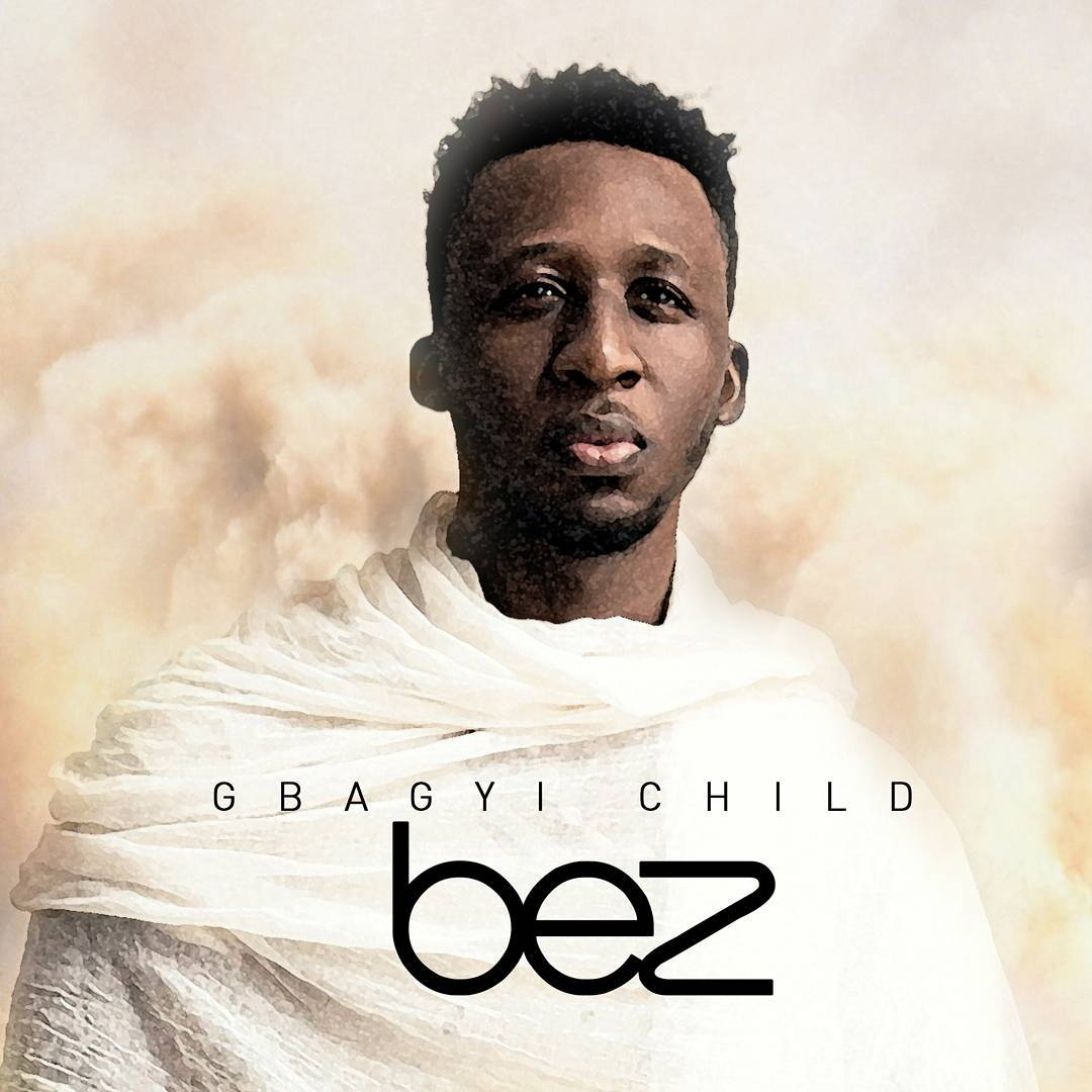 """Watch & Read the Amazing Story Behind Bez's Second Studio Album """"Gbagyi Child """""""
