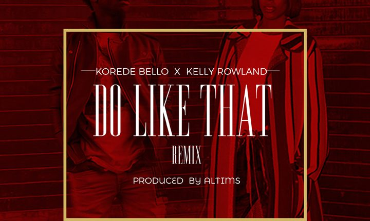 Korede Bello x Kelly Rowland GYOnlineNG