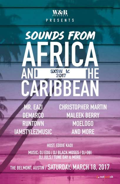 """Music Stars Mr Eazi, Runtown, Moelogo, Maleek Berry Others to Perform at SXSW """" Sounds From Africa and The Caribbean """" 2017"""