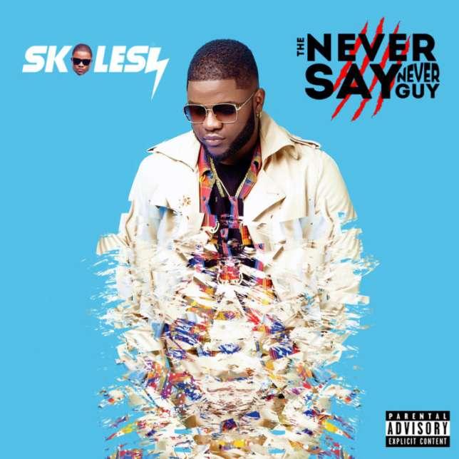 Skales The Never Say Never Guy Album