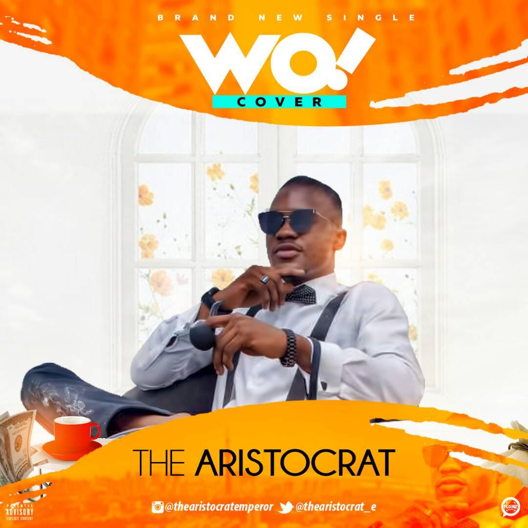 The Aristocrat Wo (Money Version) Ft Olamide