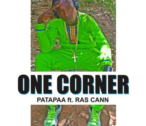 As the Dance Craziness Continue to Rise! You Can Download Patapaa — One Corner F.t Ras Cann Here