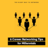 6 Career Networking Tips For Millennials