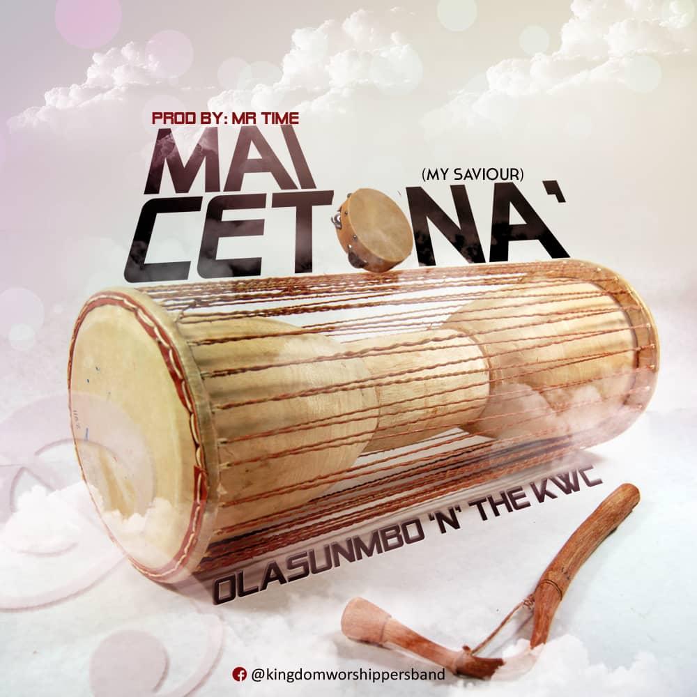 Olasumbo x Kingdom Worshipers Crew -- Mai Cetona (Prod by Mr.Time)
