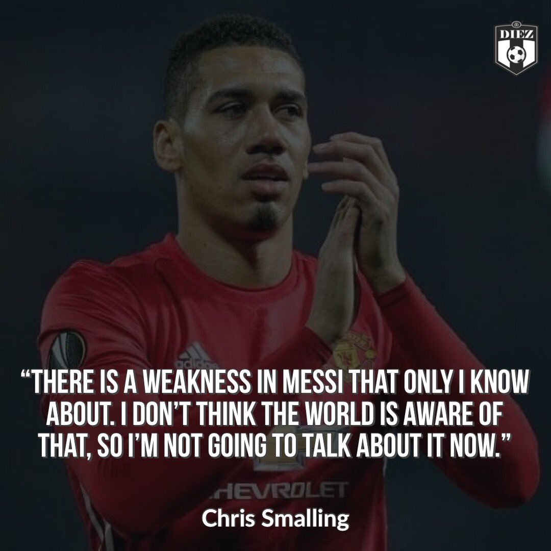 Chris Smalling Knows Messi Weakness