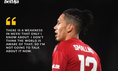 Chris Smalling Says Invicible Messi Has A Weakness That I Know