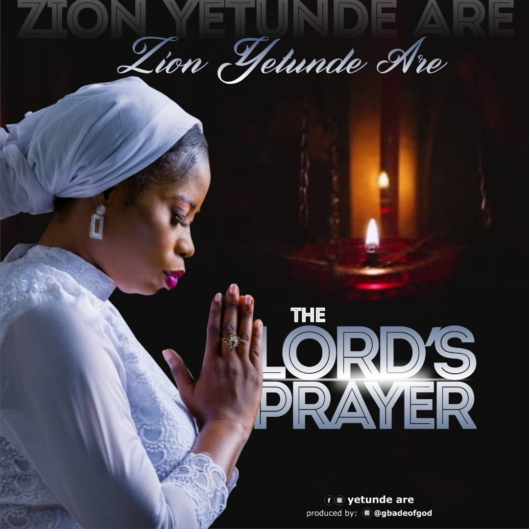 Zion Yetunde Are -- The Lord's Prayer