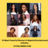 Most Powerful Women in Nigeria Entertainment Industry