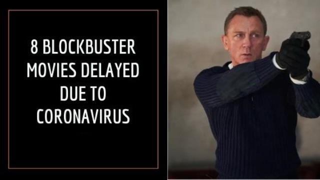 8 Blockbuster Movies Delayed Due To Coronavirus Pandemic
