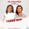 Olasumbo -- I Love You Ft. Adetoun (Prod by Mr Time)