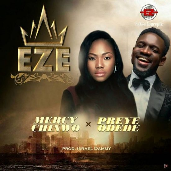 Download Mercy Chinwo -- Eze Ft. Preye Odede MP3 Audio