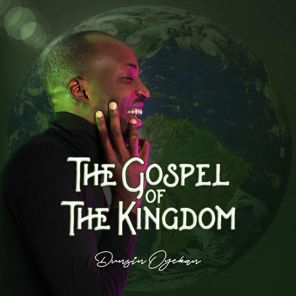 Dunsin Oyekan -- The Gospel Of The Kingdom Album