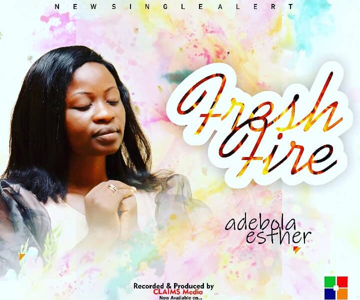 Fresh Fire by Adebola Esther