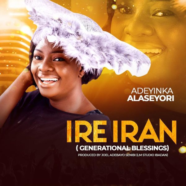 Ire Iran by Adeyinka Alaseyori
